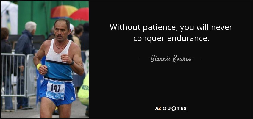 quote patience endurance yiannis kouros